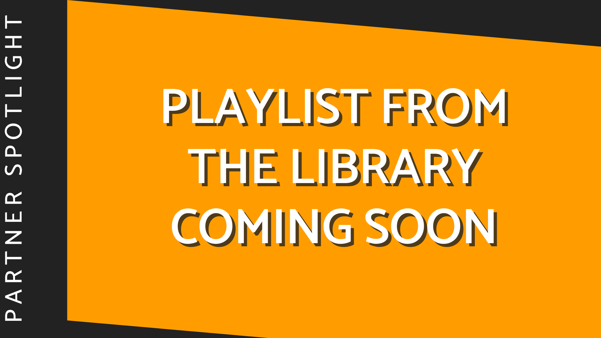 Playlist from the library coming soon